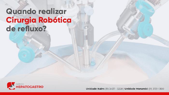 Quando Realizar Cirurgia Robotica De Refluxo Clinica Hepatogastro Bg 1